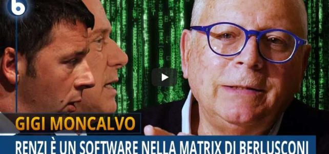 Renzi è un software nella Matrix di Berlusconi